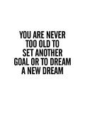 You Are Never Too Old 2 Arte por Brett Wilson