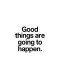 Good Things Are Going to Happen Poster di Brett Wilson