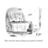 """""""How much time did you allot for your political comeback"""" - Cartoon Reproduction giclée Premium par Christopher Weyant"""