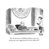 """""""For the last time, tell Hillary Clinton we're not taking any more suggest…"""" - Cartoon Reproduction giclée Premium par Christopher Weyant"""
