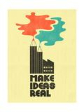 Make Ideas Real Giclée-Druck von Dale Edwin Murray