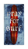 Pray For Surf, Surf Board Giclee Print by Charlie Carter