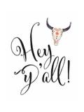 Hey Y'All Prints by Tara Moss