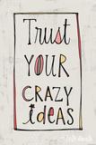 Crazy Ideas Poster von Katie Doucette
