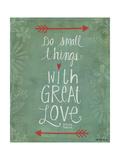 Do Small Things Poster par Katie Doucette