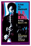 B.B. King-Konzertplakat, Live in Detroit Kunstdrucke von Dennis Loren
