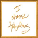 Choose Fabulous (gold foil) Pôsters