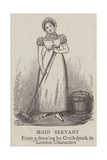 Maid Servant Lámina giclée por George Cruikshank