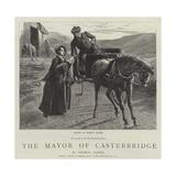 The Mayor of Casterbridge Reproduction procédé giclée par Robert Barnes