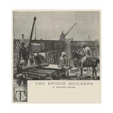 The Bridge Builders Reproduction procédé giclée par Richard Caton Woodville II