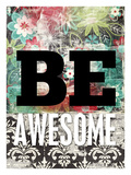 Be Awesome Stampa giclée di Cheryl Overton