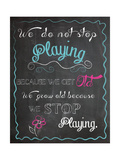 We Do Not Stop Playing Posters par Piper Ballantyne