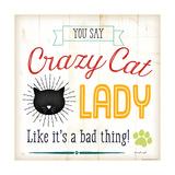 Crazy Cat Lady Pôsters por Jennifer Pugh