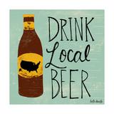 Drink Local Beer Affiches par Katie Doucette