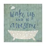 Be Awesome Bath Giclée-Premiumdruck von Katie Doucette