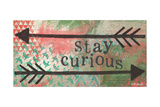 Stay Curious (Bleib neugierig - Motivationsposter) Poster von Katie Doucette