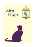 Aim High Prints by  Cat is Good