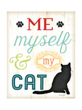 Me Myself and My Cat Posters by Jennifer Pugh