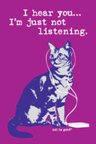 I Hear You Just Not Listening Placa de plástico por  Cat is Good