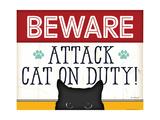 Beware Attack Cat on Duty Posters por Jennifer Pugh