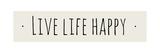 Live Life Happy Kunstdruck von Anna Quach