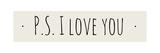 PS I Love You Kunstdrucke von Anna Quach