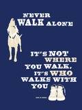 Never Walk Alone Signe en plastique rigide par  Dog is Good