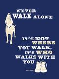 Never Walk Alone Cartel de plástico por  Dog is Good