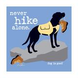 Never Hike Alone Giclée-Premiumdruck von  Dog is Good