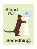Stand for Something Giclée-Premiumdruck von  Cat is Good