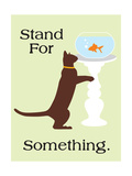 Stand for Something Stampe di  Cat is Good