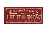 Let it Snow Posters van Jennifer Pugh