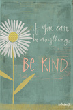 Be Kind Poster von Katie Doucette