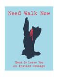 Need Walk Now Giclée-Premiumdruck von  Dog is Good
