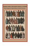Clerical Garb of the Roman Catholic Cloisters Plakat af Friedrich Hottenroth