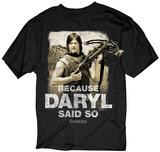 The Walking Dead- Because Daryl Said So Tshirts