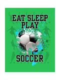 Eat Sleep Play Soccer Affiches par Jim Baldwin