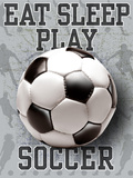 Eat Sleep Play Soccer Kunstdrucke von Jim Baldwin