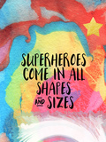 Superheroes Come in All Shapes Poster par Linda Woods