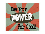 Power for Good Affiches par Shanni Welsh