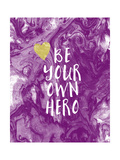Be Your Own Hero Affiches par Linda Woods