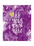 Be Your Own Hero Kunstdrucke von Linda Woods
