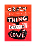 Craxy Little Thing Called Love - Tommy Human Cartoon Print Poster by Tommy Human