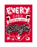 Every Little Thing She Does Is Magic - Tommy Human Cartoon Print Posters by Tommy Human