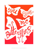 You Give Me Butterflies - Tommy Human Cartoon Print Prints by Tommy Human