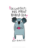 Friendships are about koala-tea - Katie Abey Cartoon Print Pósters por Katie Abey