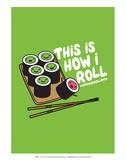 How I Roll - David & Goliath Print Poster tekijänä  David & Goliath