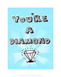 You're A Diamond - Tommy Human Cartoon Print Prints by Tommy Human