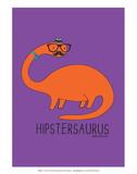 Hipstersaurus - David & Goliath Print Posters por  David & Goliath