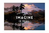 Everything you can Imagine is Real Poster di  Lantern Press